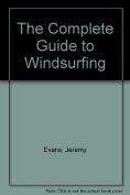 The Complete Guide to Windsurfing