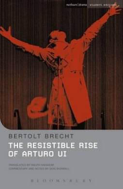 The Resistible Rise of Arturo Ui (Student Editions)