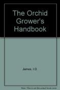The Orchid Grower's Handbook