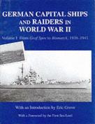 German Capital Ships and Raiders of World War II