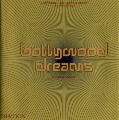 Bollywood Dreams: An Exploration of the Motion Picture Industry and Its Culture in India