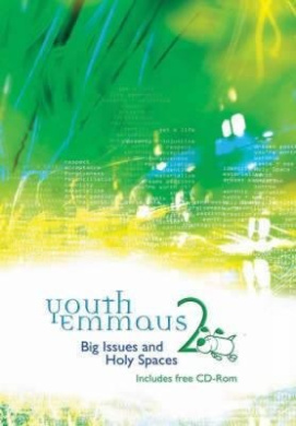 Youth Emmaus 2: Big Issues and Holy Spaces (Emmaus: The Way of Faith)