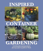 Inspired Container Gardening