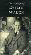 The Sayings of Evelyn Waugh