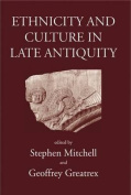 Ethnicity and Culture in Late Antiquity