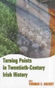 Turning Points in Twentieth-Century Irish History