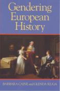 Gendering European History 1780-1920