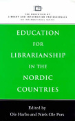 Education for Librarianship in the Nordic Countries (Education of Library & Information Professionals