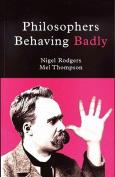 Philosophers Behaving Badly