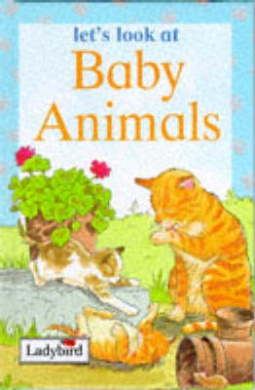 Baby Animals (Let's Look at S.)