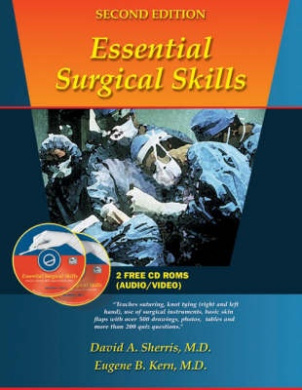 Essential Surgical Skills [With Full-Color Animations and Live-Action Video]