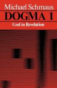 Dogma: v. 1: God in Revelation