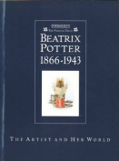 Beatrix Potter 1866-1943 the Artist and Her World