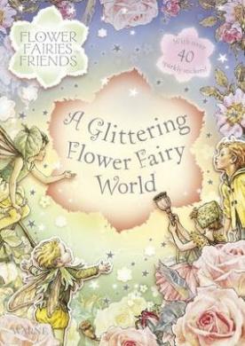 Flower Fairies Sparkly Sticker Book: Flower Fairies Friends