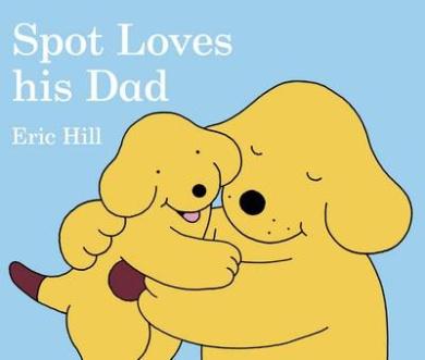 Spot Loves His Dad [Board book]