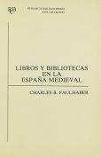 Libros y Bibliotecas en la Espana Mediaeval