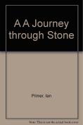 A A Journey through Stone