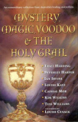 Mystery, Magic, Voodoo & the Holy Grail