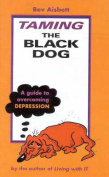 Taming the Black Dog