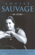 The Louise Sauvage: My Story
