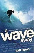 A Wave Away