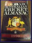 The ABC Australian Cricket Almanac 1990