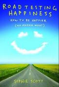 Roadtesting Happiness