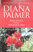 Diana Palmer Ultimate Collection 2004/Man Of Ice/Maggie's Dad