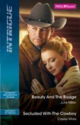 Beauty And The Badge / Secluded With The Cowboy