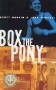 Box the Pony