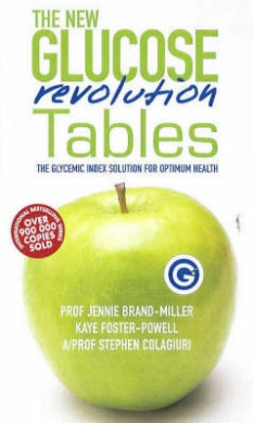 The New Glucose Revolution Tables: The Glycemic Index Solution for Optimum Health