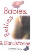 Babies, Bellies and Blundstones