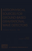 Astrophysical Sources for Ground-based Gravitational Wave Detectors