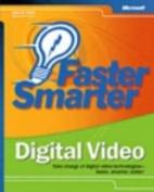 Faster Smarter Digital Video
