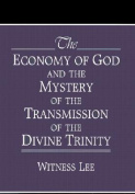 The Economy of God and the Mystery of the Transmission of the Divine Trinity