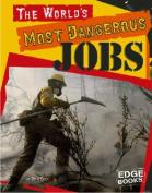 The World's Most Dangerous Jobs