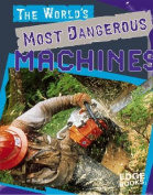 The World's Most Dangerous Machines