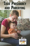 Teen Pregnancy and Parenting (Current Controversies