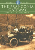 The Franconia Gateway (History & Guide