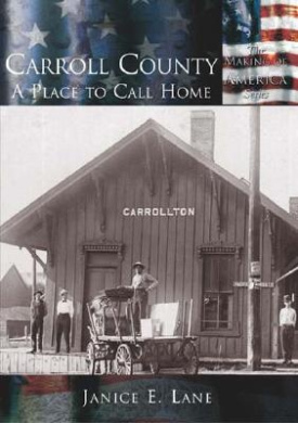 Carroll County: A Place to Call Home, Oh (Making of America)