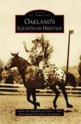 Oakland's Equestrian Heritage (Images of America