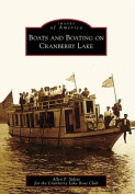 Boats and Boating on Cranberry Lake (Images of America