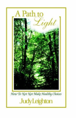 A Path to Light: How to Not Not Make Healthy Choices