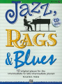 Jazz, Rags & Blues, Book 3  : 10 Original Pieces for the Intermediate to Late Intermediate Pianist