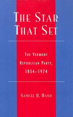 The Star That Set: The Vermont Republican Party, 1854-1974