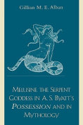 Melusine the Serpent Goddess in Myth and Literature