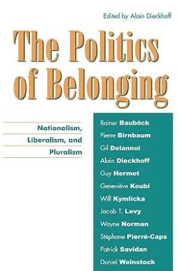 The Politics of Belonging: Nationalism, Liberalism and Pluralism