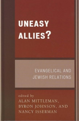 Uneasy Allies?: Evangelical and Jewish Relations