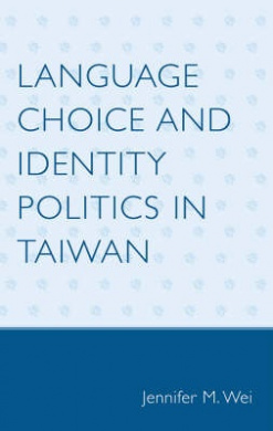 Language Choice and Identity Politics in Taiwan