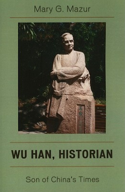 Wu Han, Historian: Son of China's Times